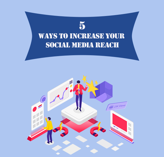 5 Ways to Increase Social Media reach